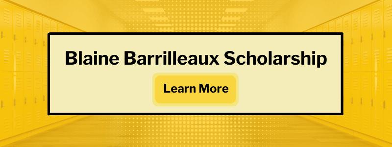 Blaine Barrilleaux Scholarship learn more.